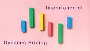 The Importance of Dynamic Pricing