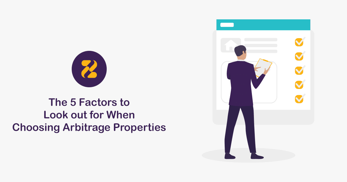 5 Factors to Look Out for When Choosing Arbitrage Properties