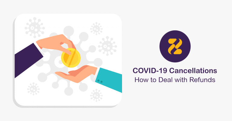 COVID-19 Cancellations: How to Deal with Refunds