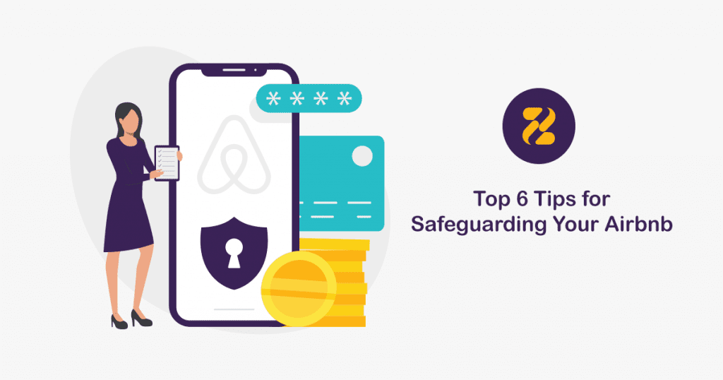You need to be aware of some tips that make safeguarding your Airbnb easier so that you can ensure that everything goes according to your plan and you can minimize the risks as much as possible- Zeevou