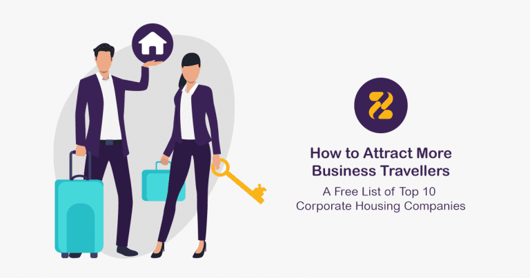 How to Attract More Business Travellers: A Free List of Top 10 Corporate Housing Companies