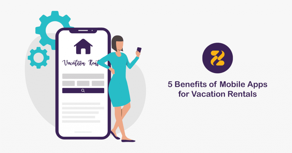 Benefits of Mobile Apps for Vacation Rentals