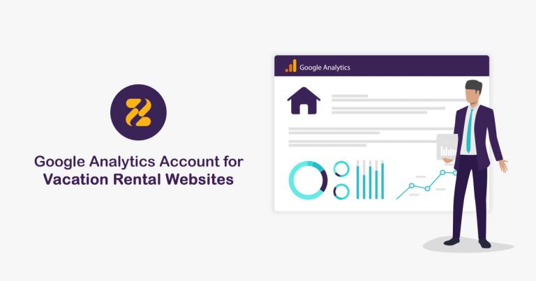 Google Analytics Account for Vacation Rental Websites- Zeevou