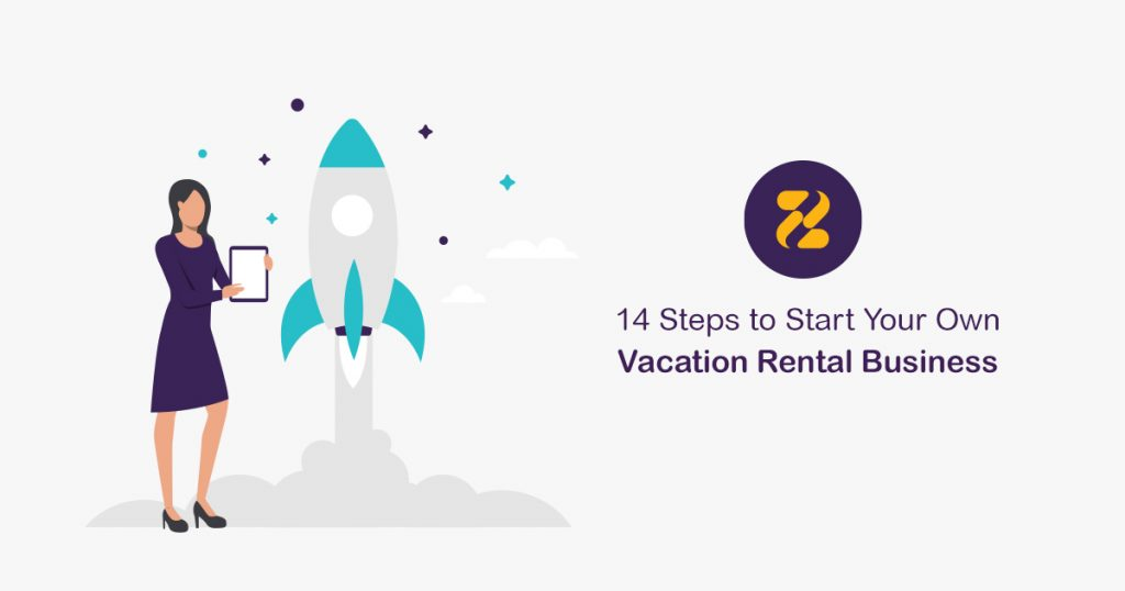 14 Steps to Start Your Own Vacation Rental Business-Zeevou