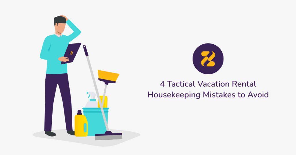 4 Vacation Rental Housekeeping Mistakes to Avoid-Zeevou